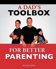 A Dad's Toolbox for Better Parenting