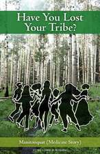 Have You Lost Your Tribe?