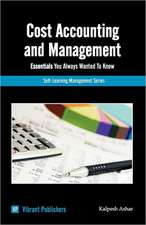 Cost Accounting and Management Essentials You Always Wanted to Know:  A How to Guide for Project Staff