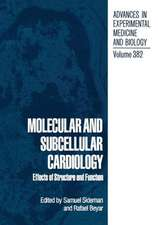 Molecular and Subcellular Cardiology: Effects of Structure and Function