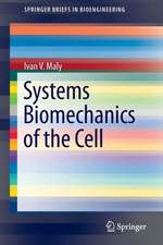Systems Biomechanics of the Cell