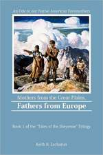 Mothers from the Great Plains, Fathers from Europe