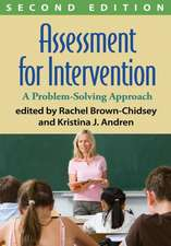 Assessment for Intervention:  A Problem-Solving Approach