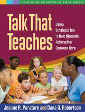 Talk That Teaches:  Using Strategic Talk to Help Students Achieve the Common Core