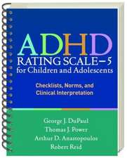 ADHD Rating Scale--5 for Children and Adolescents:  Checklists, Norms, and Clinical Interpretation