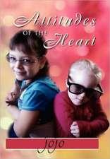 Attitudes of the Heart
