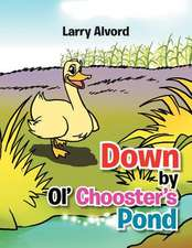 Down by Ol' Chooster's Pond