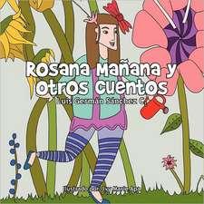 Rosana Ma Ana y Otros Cuentos