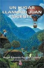 Un Lugar Llamado Juan Vicente