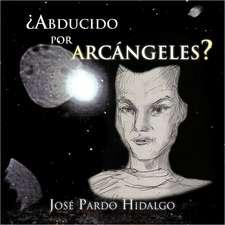 Abducido Por Arcangeles?