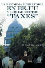 La Reforma Migratoria En Ee.Uu y Los Impuestos Taxes