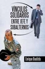 Vinculos Solidarios Entre Jefe y Subalternos