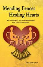 Mending Fences Healing Hearts