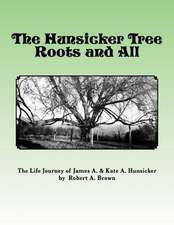 The Hunsicker Tree Roots and All