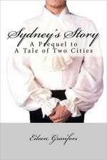 Sydney's Story:  A Prequel to Tale of Two Cities