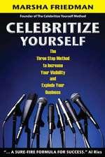 Celebritize Yourself - 1st Edition