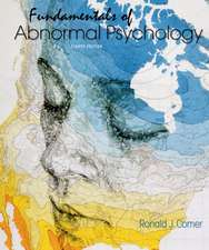 Fundamentals of Abnormal Psychology:  Through Childhood and Adolescence