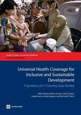 Universal Health Coverage for Inclusive and Sustainable Development:  A Synthesis of 11 Country Case Studies