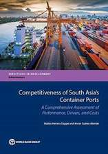 Competitiveness of South Asia's Container Ports: A Comprehensive Assessment of Performance, Drivers, and Costs