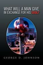 What Will a Man Give in Exchange for His Soul?