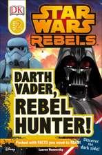 DK Readers L2:  Darth Vader, Rebel Hunter!
