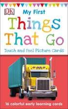 My First Touch and Feel Picture Cards: Things That Go