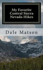 My Favorite Central Sierra Nevada Hikes