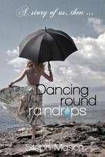 Dancing Round Raindrops