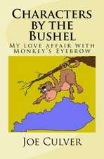 Characters by the Bushel