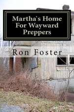 Marthas Home for Wayward Preppers