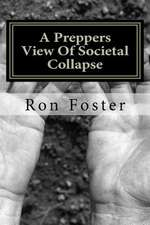A Preppers View of Societal Collapse