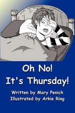 Oh No! It's Thursday!