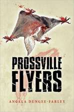 Prossville Flyers:  A Journey of Faith, Hope and Love