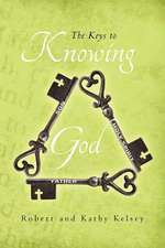 The Keys to Knowing God