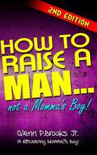 How to Raise a Man ... Not a Momma's Boy!