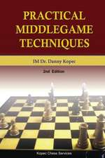 Practical Middlegame Techniques:  Built by the Carpenter's Son, the Root, the Bond, and the Crown of Christendom