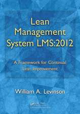Lean Management System LMS:  A Framework for Continual Lean Improvement