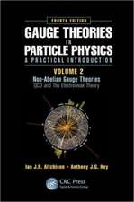 Gauge Theories in Particle Physics:  QCD and the Electroweak Theory, Fourth Edition