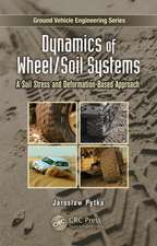 Dynamics of Wheel Soil Systems:  A Soil Stress and Deformation-Based Approach