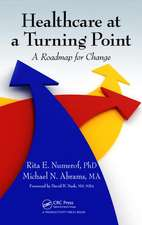 Healthcare at a Turning Point:  A Roadmap for Change