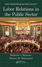 Labor Relations in the Public Sector, Fifth Edition:  Theory and Practice