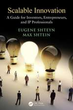 Scalable Innovation:  A Guide for Inventors, Entrepreneurs, and IP Professionals