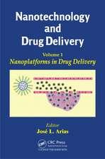 Nanotechnology and Drug Delivery, Volume One:  Nanoplatforms in Drug Delivery