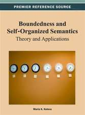 Boundedness and Self-Organized Semantics