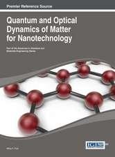 Quantum and Optical Dynamics of Matter for Nanotechnology