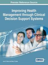 Improving Health Management Through Clinical Decision Support Systems:  Industrial Applications and Performance Models
