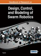 Handbook of Research on Design, Control, and Modeling of Swarm Robotics