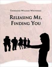 Releasing Me, Finding You