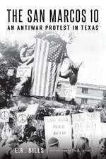The San Marcos 10: An Antiwar Protest in Texas