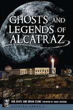 Ghosts and Legends of Alcatraz